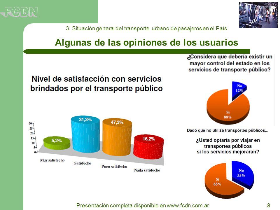8 Presentación completa disponible en www.fcdn.com.ar 3. Situación general del transporte urbano de pasajeros en el País Algunas de las opiniones de l