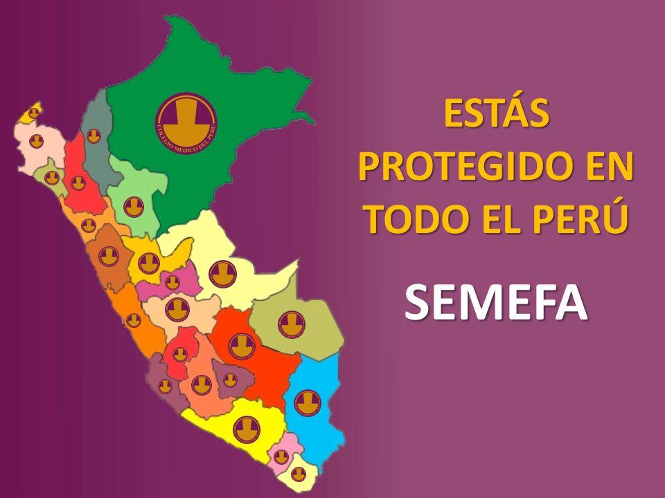 ESTÁS PROTEGIDO EN TODO EL PERÚ SEMEFA