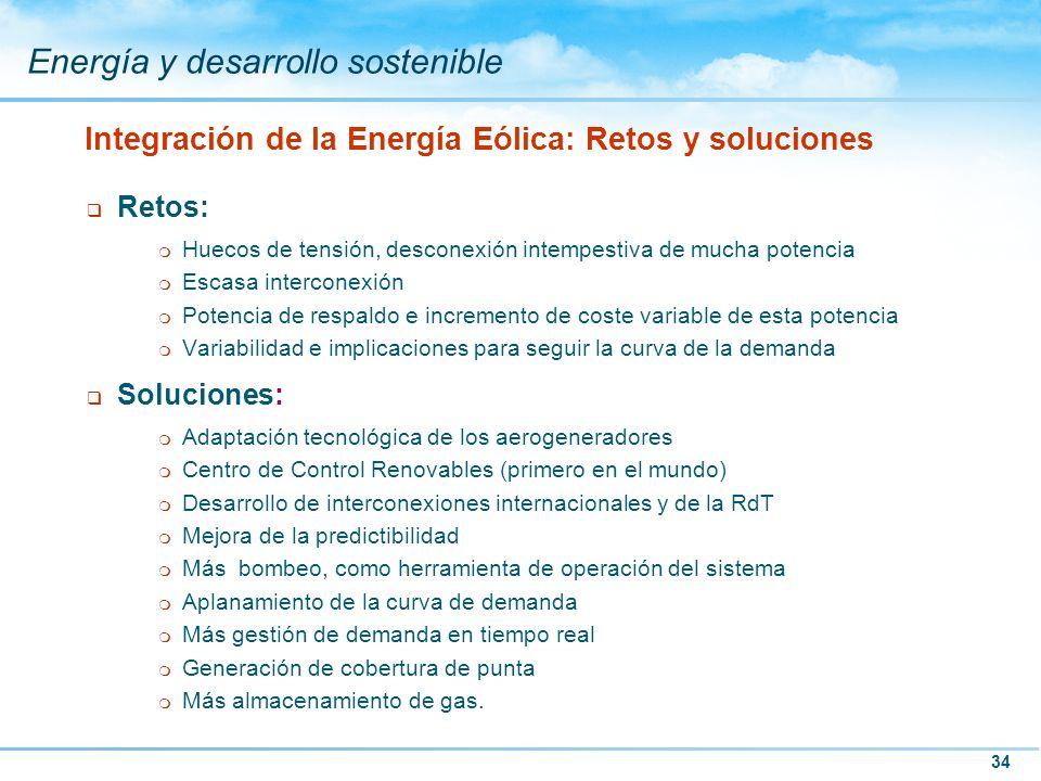 34 Energía y desarrollo sostenible q Retos: m Huecos de tensión, desconexión intempestiva de mucha potencia m Escasa interconexión m Potencia de respa
