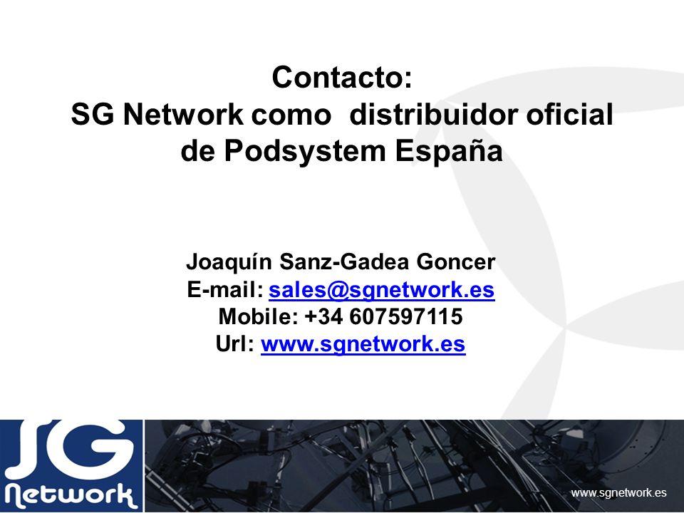Contacto: SG Network como distribuidor oficial de Podsystem España www.sgnetwork.es Joaquín Sanz-Gadea Goncer E-mail: sales@sgnetwork.essales@sgnetwor