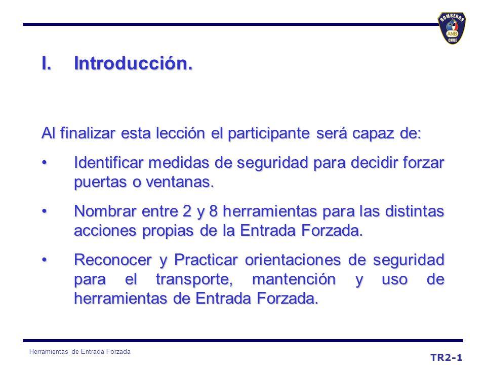 Herramientas de Entrada Forzada I.Introducción. Al finalizar esta lección el participante será capaz de: Identificar medidas de seguridad para decidir