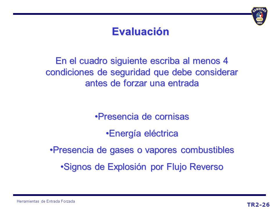 Herramientas de Entrada Forzada Evaluación TR2-26 En el cuadro siguiente escriba al menos 4 condiciones de seguridad que debe considerar antes de forz