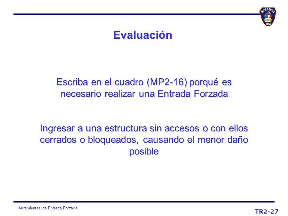 Herramientas de Entrada Forzada Evaluación TR2-27 Escriba en el cuadro (MP2-16) porqué es necesario realizar una Entrada Forzada Ingresar a una estruc