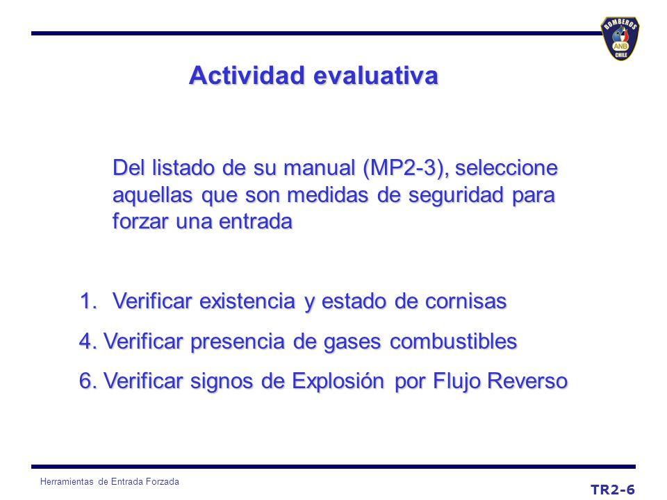 Herramientas de Entrada Forzada Actividad evaluativa TR2-6 Del listado de su manual (MP2-3), seleccione aquellas que son medidas de seguridad para for