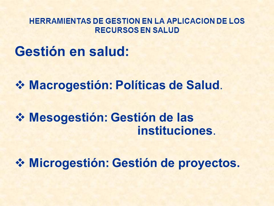 HERRAMIENTAS DE GESTION EN LA APLICACION DE LOS RECURSOS EN SALUD Herramientas de Microgestión : 1) Las Normas ISO 2) Acreditación ITAES (Inst.