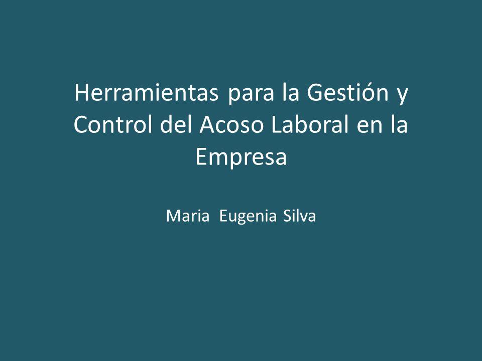 Herramientas para la Gestión y Control del Acoso Laboral en la Empresa Maria Eugenia Silva