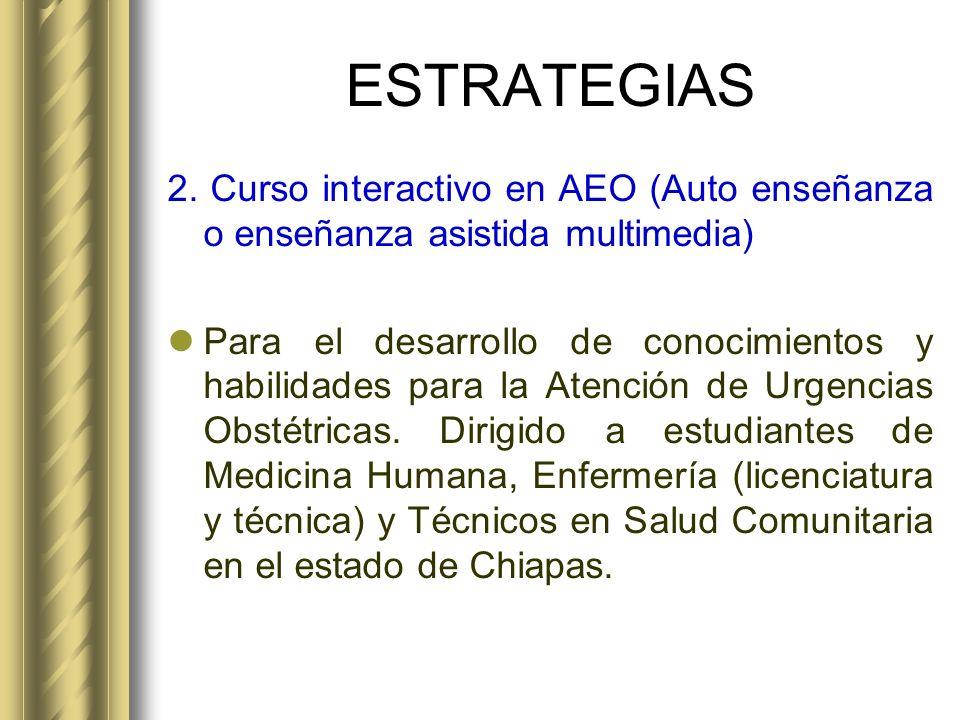 ESTRATEGIAS 2. Curso interactivo en AEO (Auto enseñanza o enseñanza asistida multimedia) Para el desarrollo de conocimientos y habilidades para la Ate