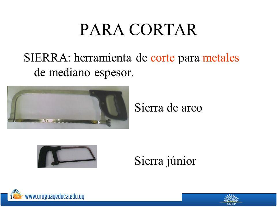 PARA CORTAR SIERRA: herramienta de corte para metales de mediano espesor. Sierra de arco Sierra júnior