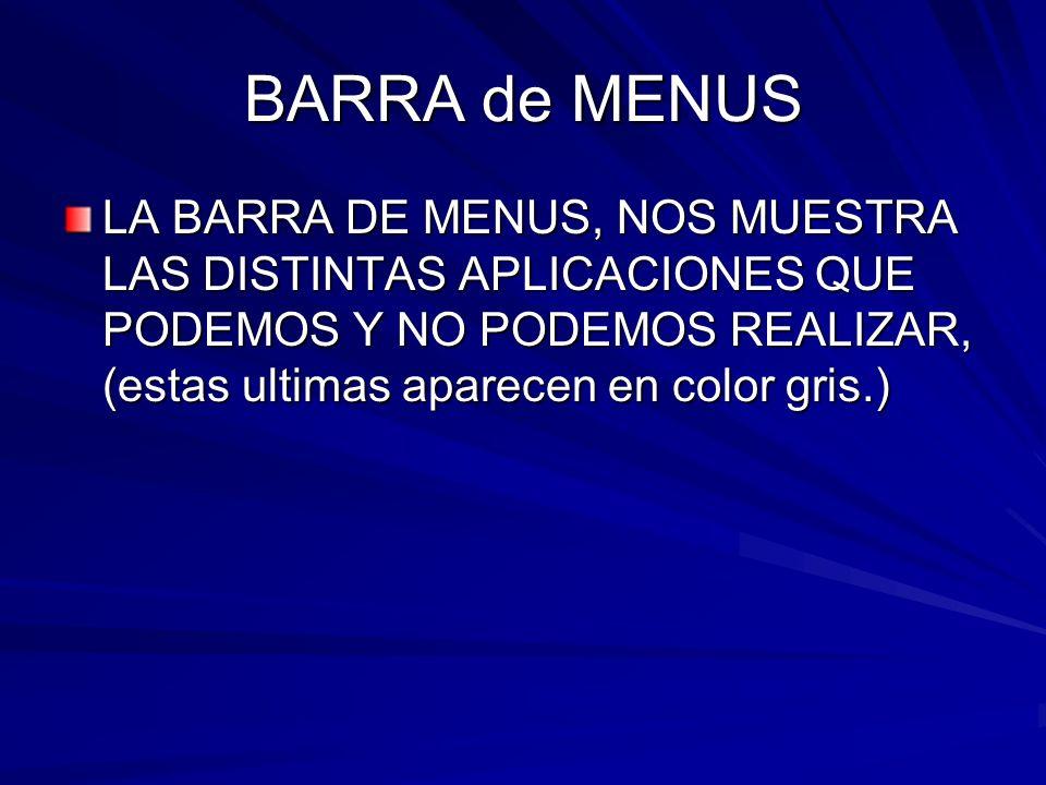 En la barra vemos once menús desplegables, que van por orden de importancia El primero es el menú ARCHIVO