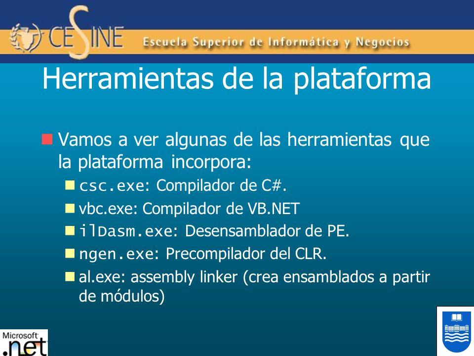 Herramientas de la plataforma Vamos a ver algunas de las herramientas que la plataforma incorpora: csc.exe : Compilador de C#. vbc.exe: Compilador de