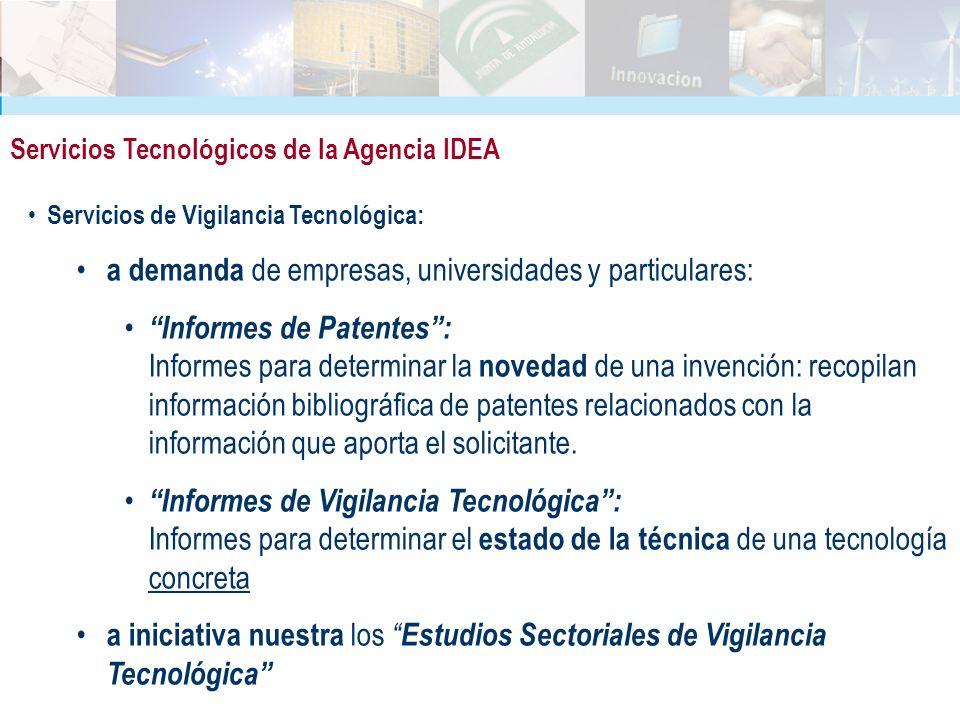 Servicios Tecnológicos de la Agencia IDEA Servicios de Vigilancia Tecnológica: a demanda de empresas, universidades y particulares: Informes de Patent