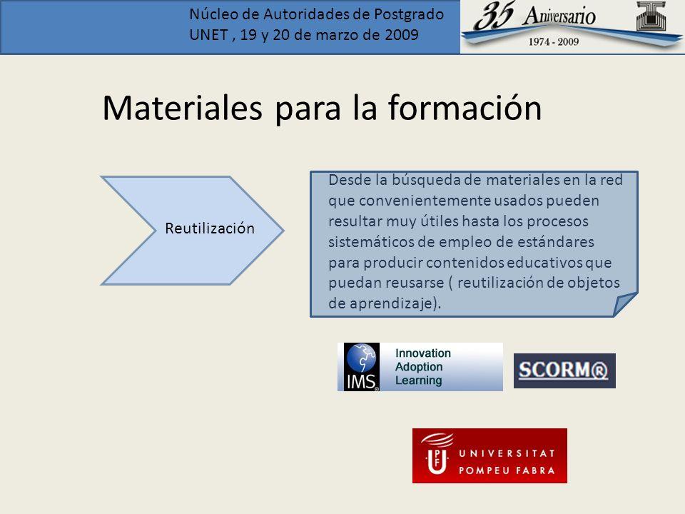 Núcleo de Autoridades de Postgrado UNET, 19 y 20 de marzo de 2009 Materiales para la formación Reutilización Desde la búsqueda de materiales en la red