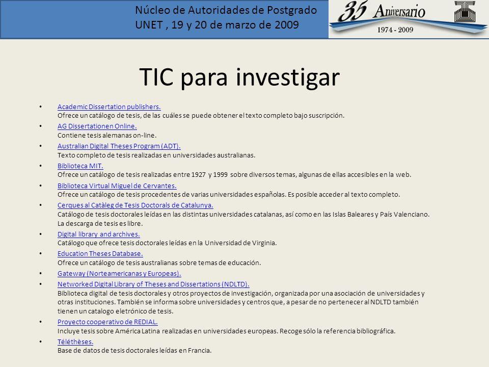 Núcleo de Autoridades de Postgrado UNET, 19 y 20 de marzo de 2009 TIC para investigar Academic Dissertation publishers. Ofrece un catálogo de tesis, d