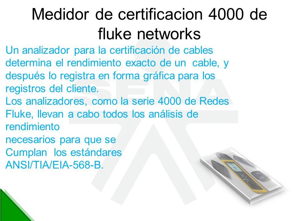 Medidor de certificacion 4000 de fluke networks Un analizador para la certificación de cables determina el rendimiento exacto de un cable, y después l