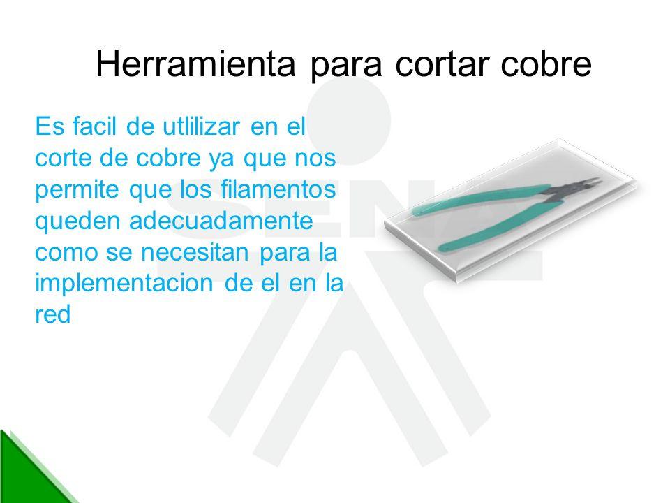 Herramienta para cortar cobre Es facil de utlilizar en el corte de cobre ya que nos permite que los filamentos queden adecuadamente como se necesitan