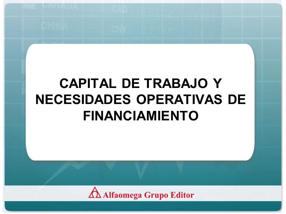 CAPITAL DE TRABAJO Y NECESIDADES OPERATIVAS DE FINANCIAMIENTO