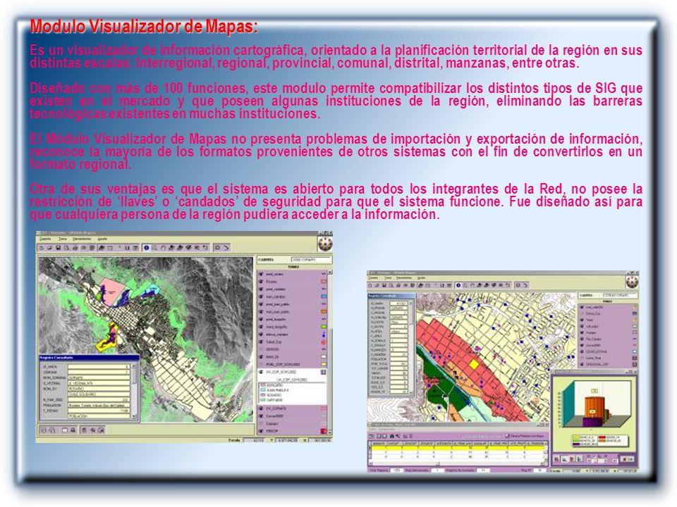 Modulo Visualizador de Mapas: Es un visualizador de información cartográfica, orientado a la planificación territorial de la región en sus distintas e
