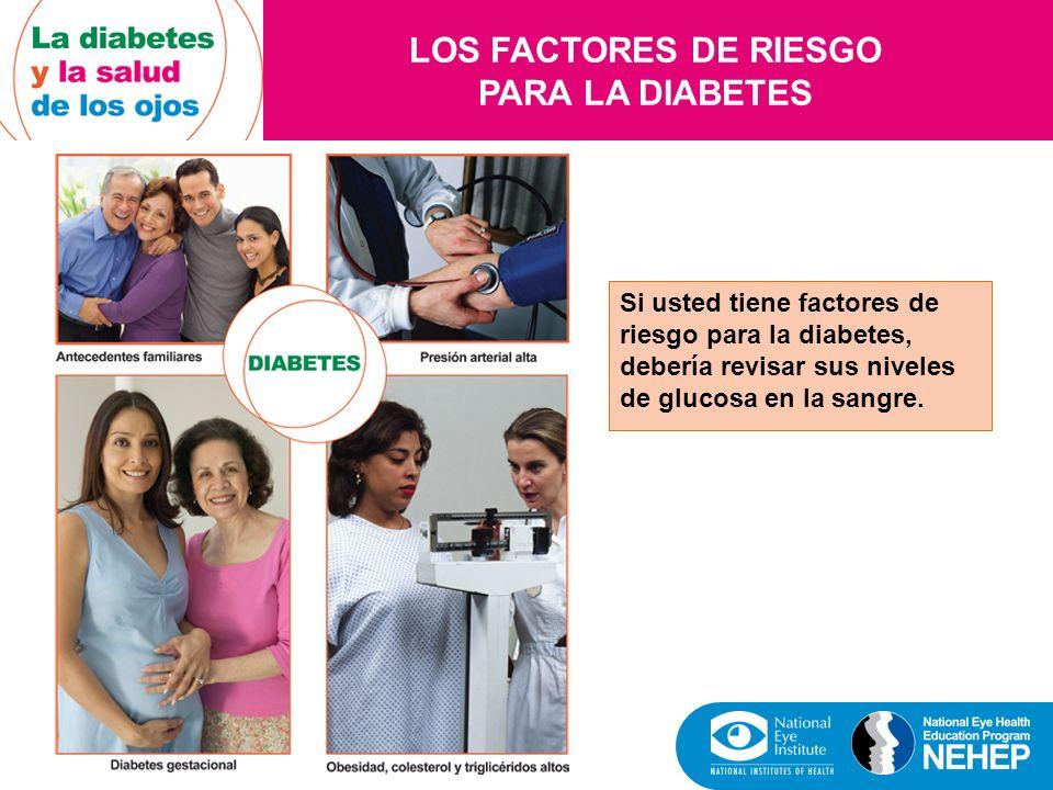 LA DIABETES Y LAS COMPLICACIONES QUE AFECTAN LOS OJOS Si tiene diabetes, usted debe cuidarse los ojos.