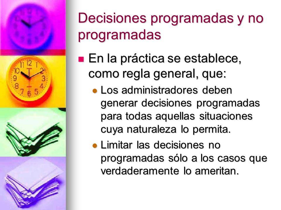Decisiones programadas y no programadas En la práctica se establece, como regla general, que: En la práctica se establece, como regla general, que: Lo