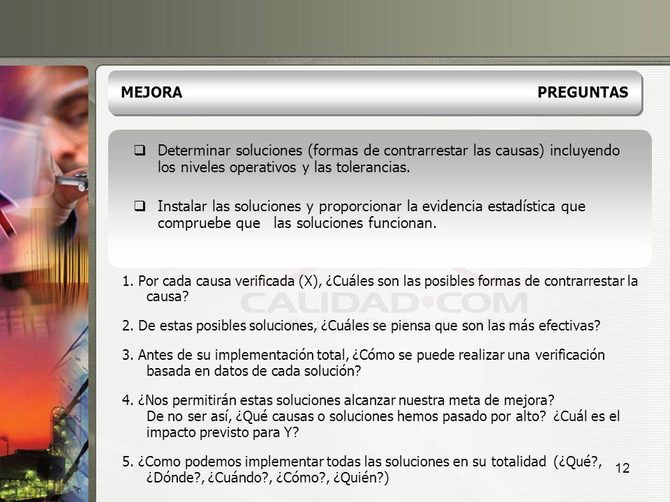 12 Determinar soluciones (formas de contrarrestar las causas) incluyendo los niveles operativos y las tolerancias. Instalar las soluciones y proporcio