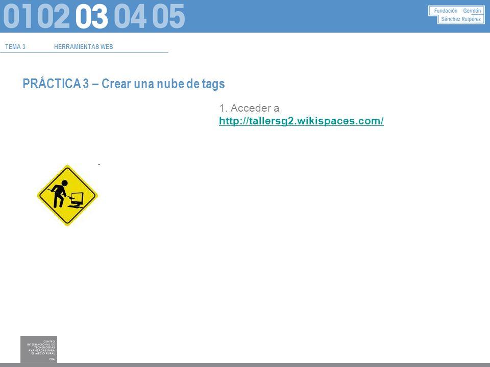 TEMA 3HERRAMIENTAS WEB PRÁCTICA 3 – Crear una nube de tags 1.