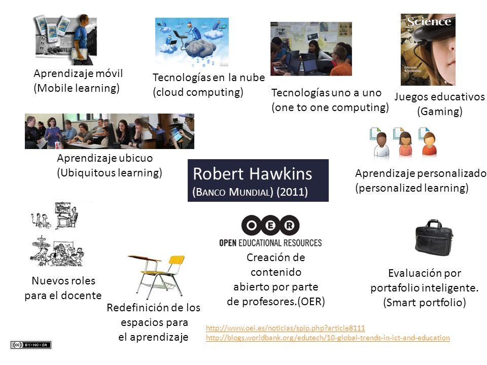 Aprendizaje móvil (Mobile learning) Tecnologías en la nube (cloud computing) Tecnologías uno a uno (one to one computing) Aprendizaje ubicuo (Ubiquito