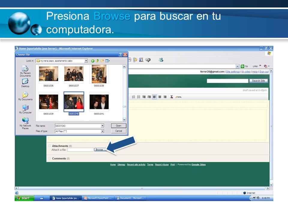 Browse Presiona Browse para buscar en tu computadora.