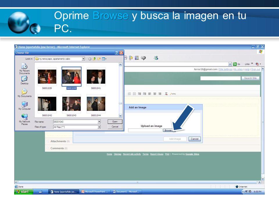 Browse Oprime Browse y busca la imagen en tu PC.
