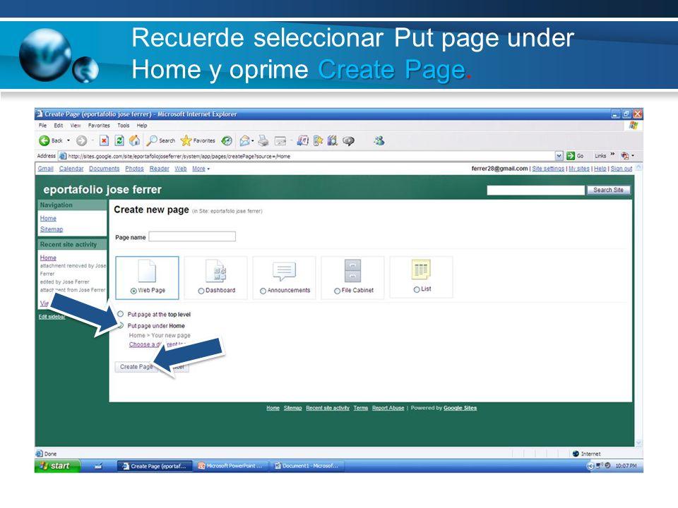 Create Page Recuerde seleccionar Put page under Home y oprime Create Page.