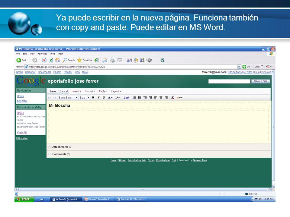 Ya puede escribir en la nueva página. Funciona también con copy and paste. Puede editar en MS Word.