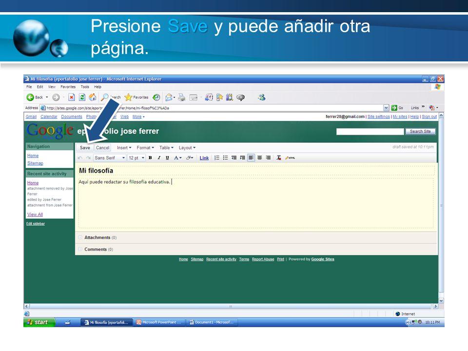 Save Presione Save y puede añadir otra página.