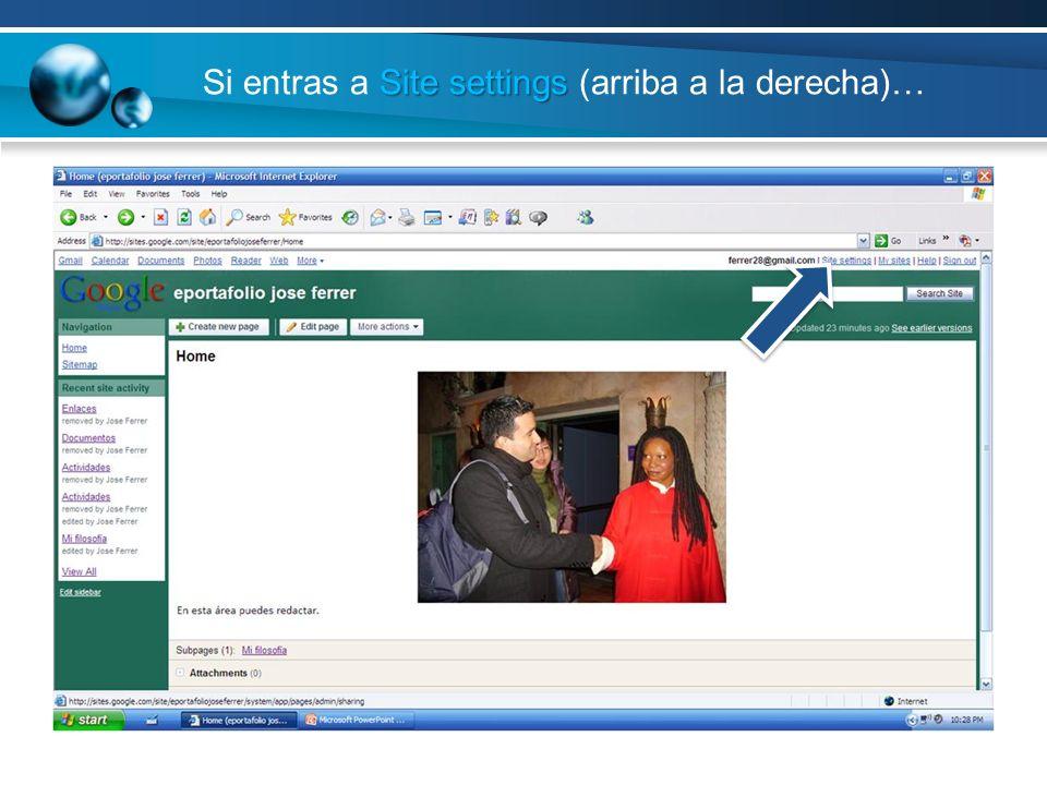 Site settings Si entras a Site settings (arriba a la derecha)…
