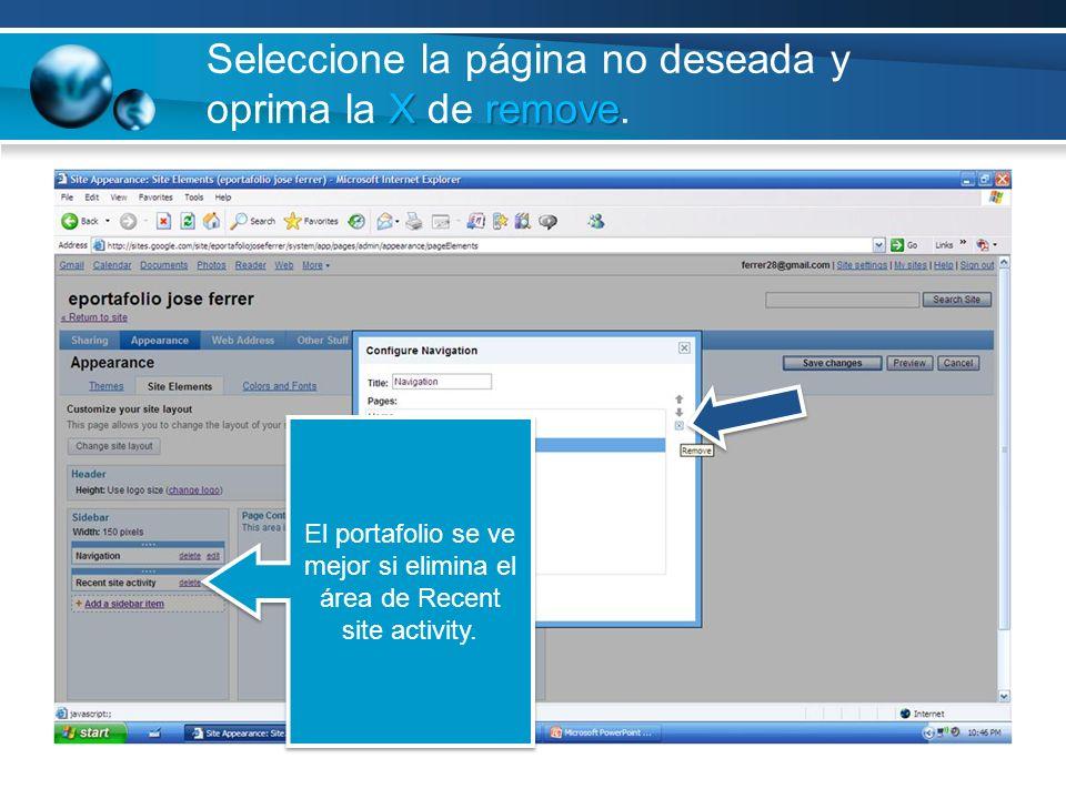Xremove Seleccione la página no deseada y oprima la X de remove. El portafolio se ve mejor si elimina el área de Recent site activity.