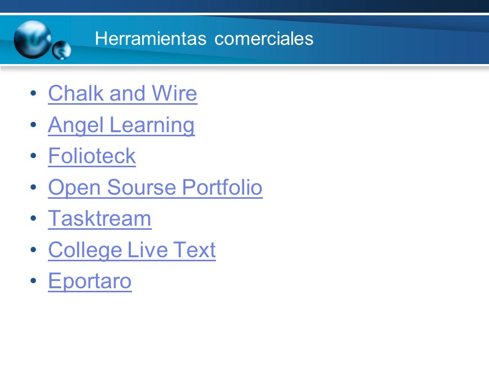 Herramientas comerciales Chalk and Wire Angel Learning Folioteck Open Sourse Portfolio Tasktream College Live Text Eportaro