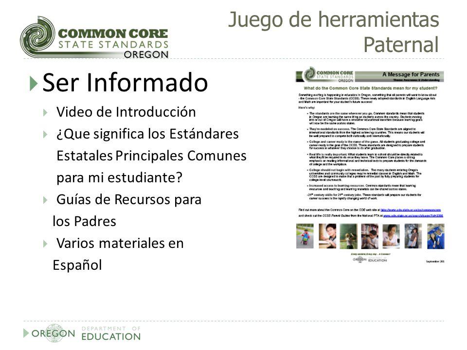 Juego de herramientas Paternal Ser Informado Video de Introducción ¿Que significa los Estándares Estatales Principales Comunes para mi estudiante? Guí