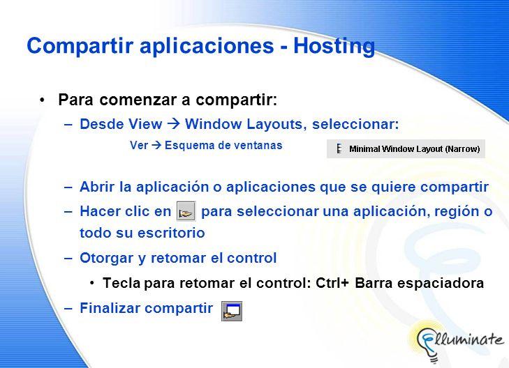 Compartir aplicaciones - Hosting Para comenzar a compartir: –Desde View Window Layouts, seleccionar: Ver Esquema de ventanas –Abrir la aplicación o ap
