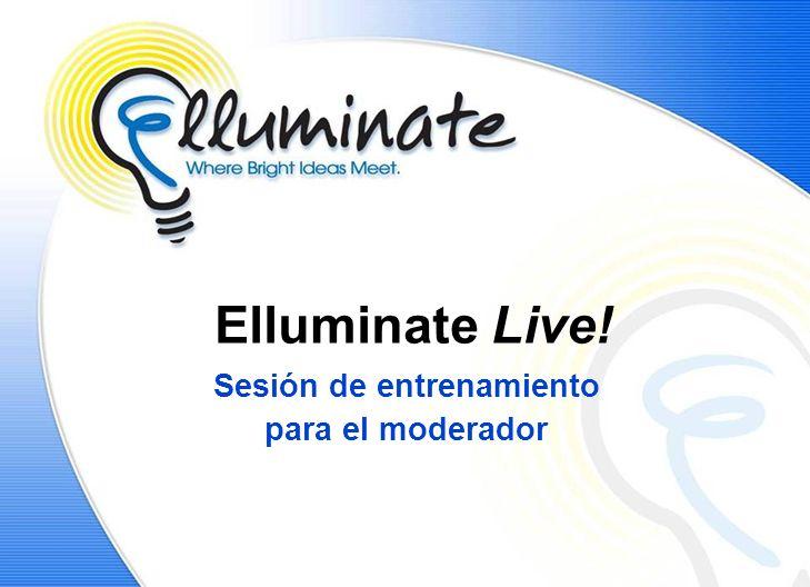 Agenda Introducción Revisión de Elluminate Live! Preguntas