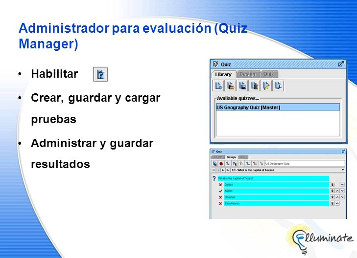 Administrador para evaluación (Quiz Manager) Habilitar Crear, guardar y cargar pruebas Administrar y guardar resultados