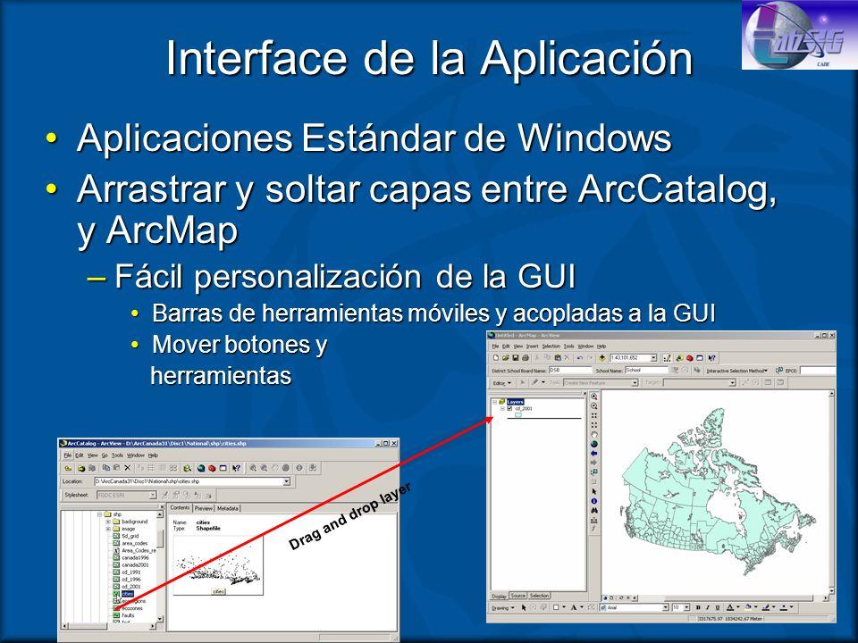 Interface de la Aplicación Aplicaciones Estándar de WindowsAplicaciones Estándar de Windows Arrastrar y soltar capas entre ArcCatalog, y ArcMapArrastr