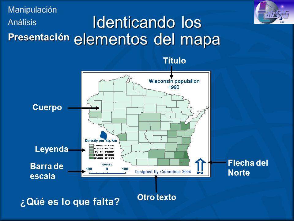 Identicando los elementos del mapa Título Cuerpo Flecha del Norte Leyenda Barra de escala Designed by Committee 2004 Otro texto ¿Qúé es lo que falta?
