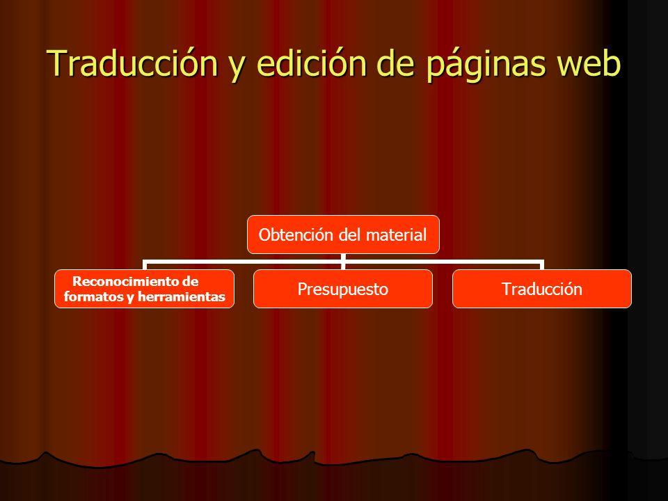 Traducción y edición de páginas web Obtención del material Reconocimiento de formatos y herramientas PresupuestoTraducción