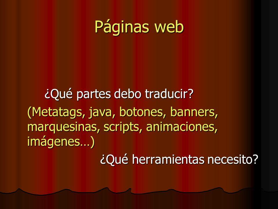Páginas web ¿Qué partes debo traducir? (Metatags, java, botones, banners, marquesinas, scripts, animaciones, imágenes…) ¿Qué herramientas necesito?