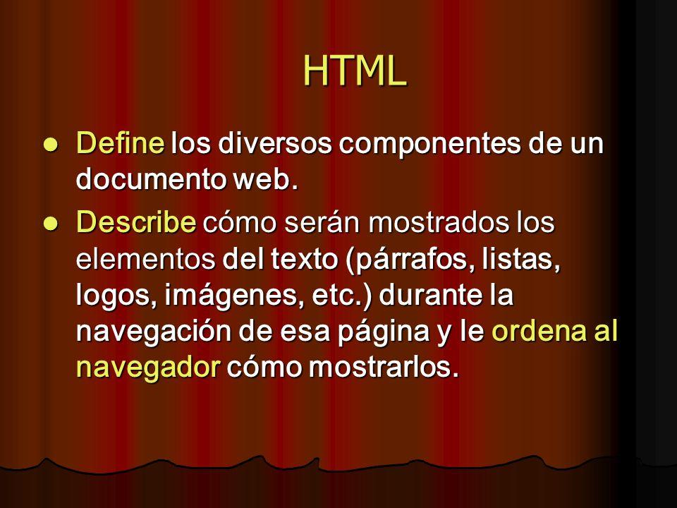 Define los diversos componentes de un documento web. Define los diversos componentes de un documento web. Describe cómo serán mostrados los elementos