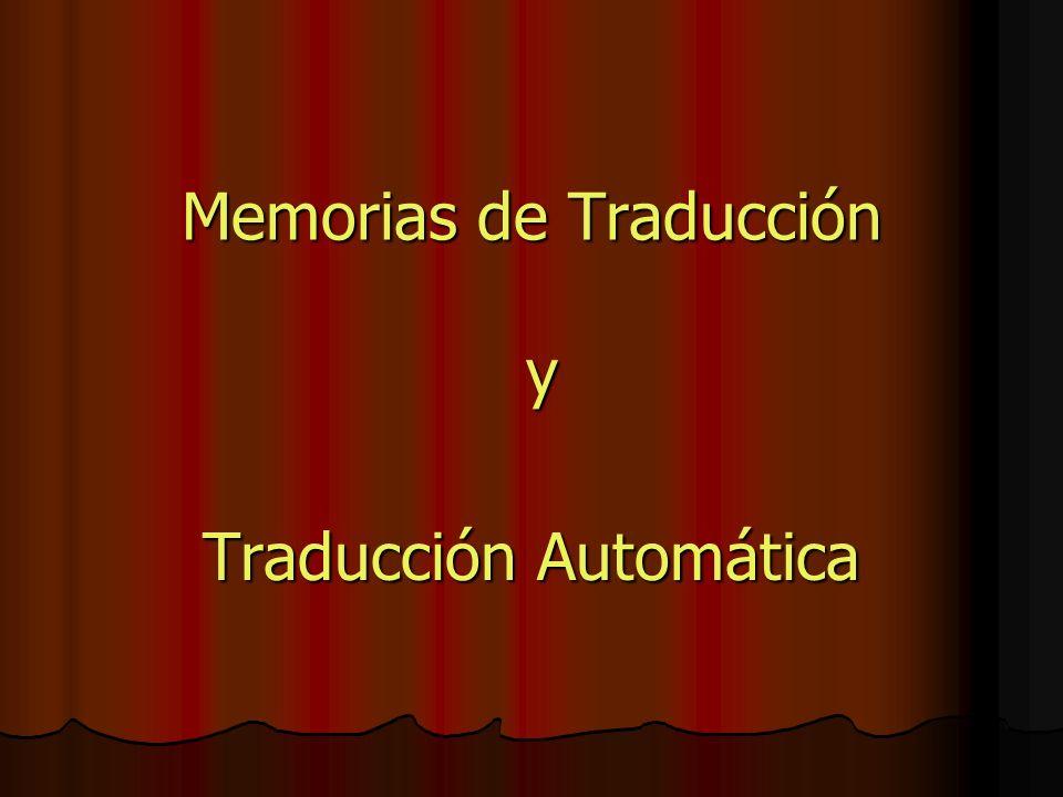 Memorias de Traducción y Traducción Automática