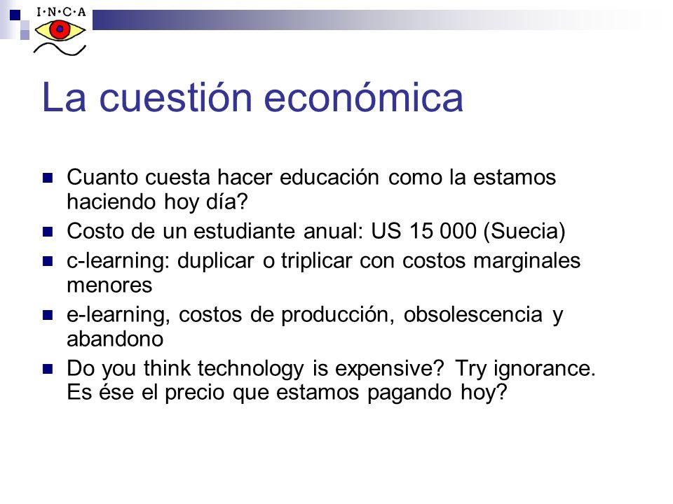 La cuestión económica Cuanto cuesta hacer educación como la estamos haciendo hoy día? Costo de un estudiante anual: US 15 000 (Suecia) c-learning: dup