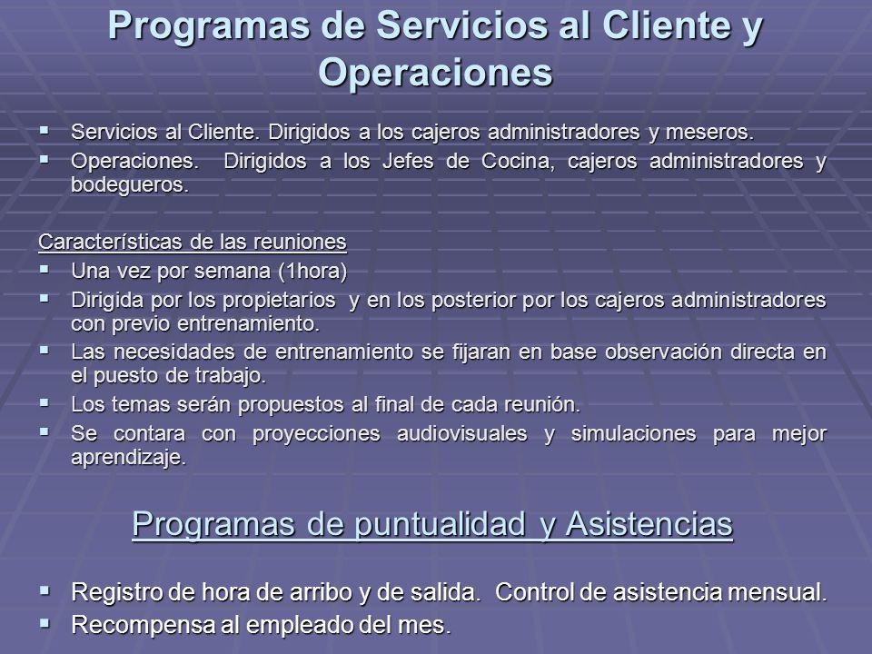 Programas de Servicios al Cliente y Operaciones Servicios al Cliente. Dirigidos a los cajeros administradores y meseros. Servicios al Cliente. Dirigid