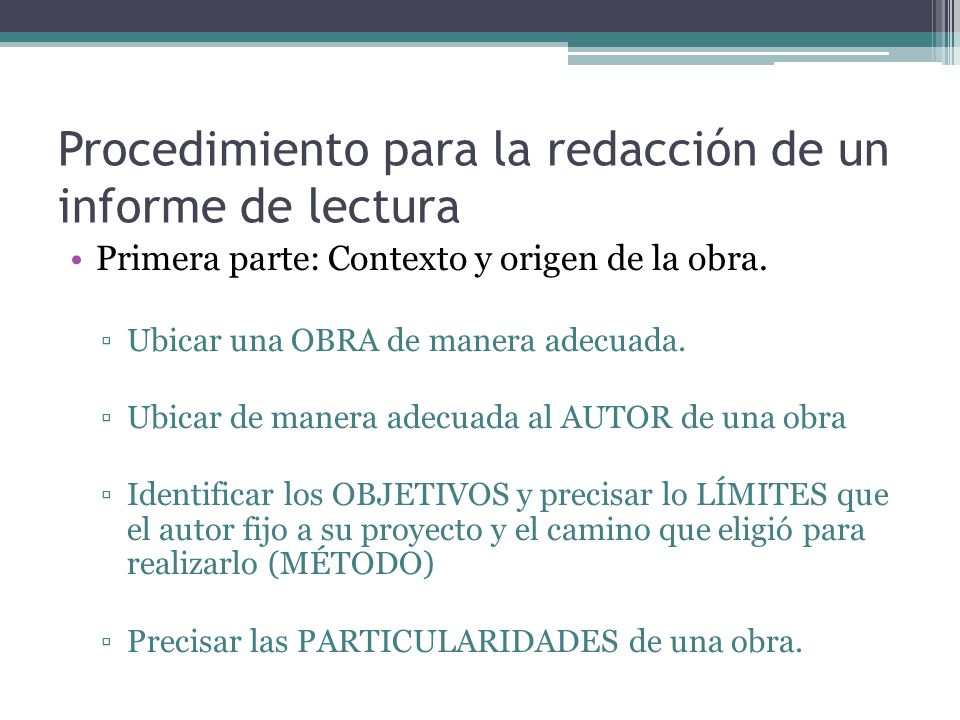 Procedimiento para la redacción de un informe de lectura Primera parte: Contexto y origen de la obra.