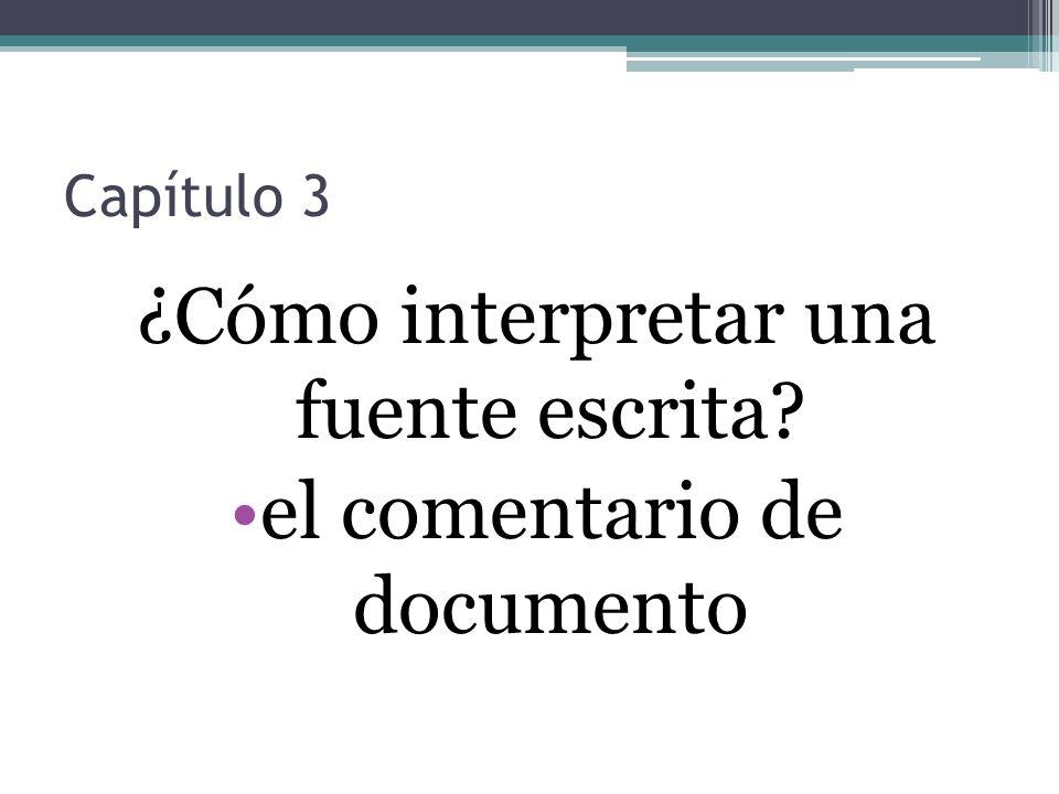 Capítulo 3 ¿Cómo interpretar una fuente escrita? el comentario de documento