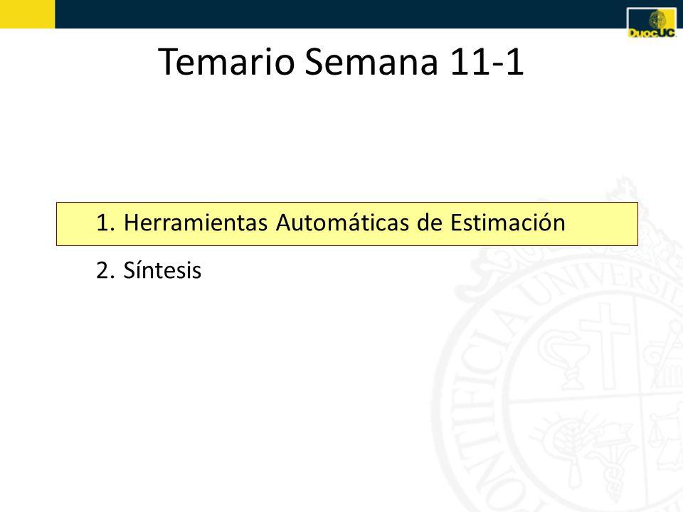 1.Herramientas Automáticas de Estimación 2.Síntesis Temario Semana 11-1