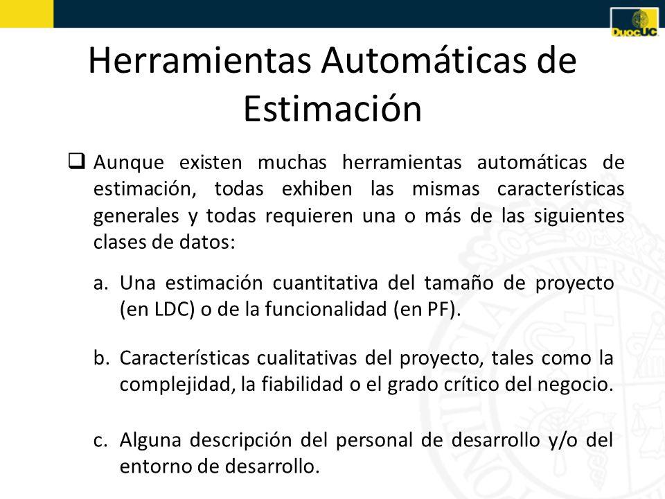 Aunque existen muchas herramientas automáticas de estimación, todas exhiben las mismas características generales y todas requieren una o más de las si